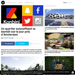 Un quartier autosuffisant va bientôt voir le jour près d'Amsterdam