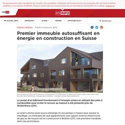 Premier immeuble autosuffisant en énergie en construction en Suisse - rts.ch - Autres cantons