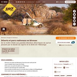 Circuit autotour Botswana Okavango : Déserts et parcs nationaux en bivouac - Nomade Aventure
