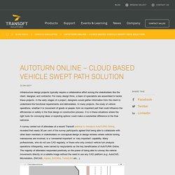 AutoTURN Online – Cloud based vehicle swept path solution
