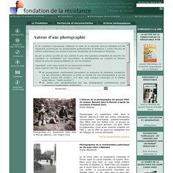 Fondation Résistance : « Autour d'une photographie »