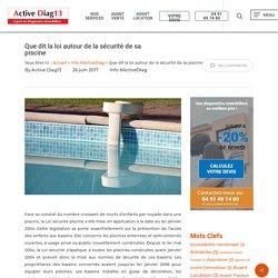 Que dit la loi autour de la sécurité de sa piscine - Active Diag13