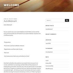 AutoWebinarX – Welcome