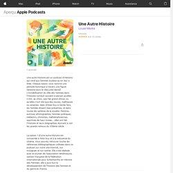 Une Autre Histoire sur Apple Podcasts