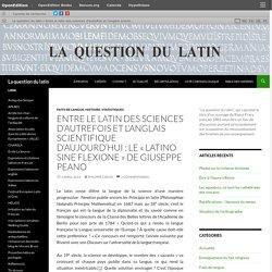 Entre le latin des sciences d'autrefois et l'anglais scientifique d'aujourd'hui : le « Latino sine flexione » de Guiseppe Peano
