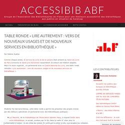 Table ronde « Lire autrement : vers de nouveaux usages et de nouveaux services en bibliothèque »