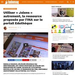 Utiliser «Jalons» autrement, la ressource proposée par l'INA sur le portail Eduthèque – Ludovia Magazine