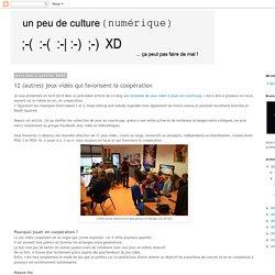 un peu de culture (numérique): 12 (autres) jeux vidéo qui favorisent la coopération