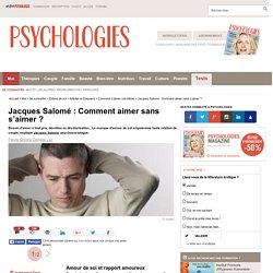 S'aimer pour aimer les autres - interview de Jacques Salomé
