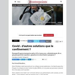 Covid : d'autres solutions que le confinement