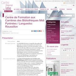 Centre De Formation Aux Carrieres Des Bibliotheques Midi Pyrenees Languedoc Roussillon