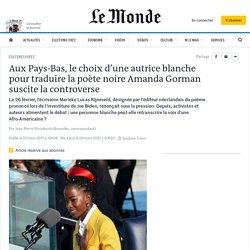 Aux Pays-Bas, le choix d'une autrice blanche pour traduire la poète noire Amanda Gorman suscite la controverse