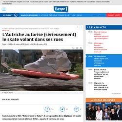 L'Autriche autorise (sérieusement) le skate volant dans ses rues