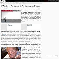 L'Autriche : l'épicentre de l'espionnage en Europe