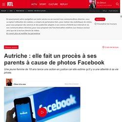 Info 9 : Autriche : elle fait un procès à ses parents à cause de photos Facebook