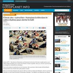 """Climat: des """"autruches"""" humaines la tête dans le sable à Sydney pour alerter le G20 - Magazine GoodPlanet Info"""
