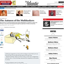 The Autumn of the Multitaskers