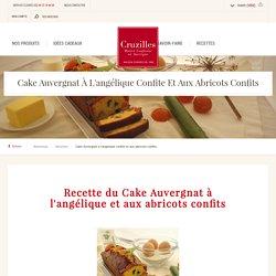 Cake Auvergnat à l'angélique confite et aux abricots confits - Confiserie Cruzilles