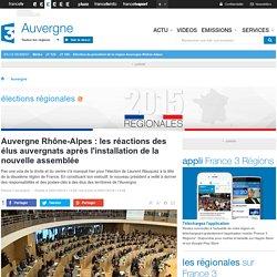 Auvergne Rhône-Alpes : les réactions des élus auvergnats après l'installation de la nouvelle assemblée - France 3 Auvergne