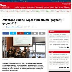 """Auvergne-Rhône-Alpes : une union """"gagnant-gagnant"""" ?"""