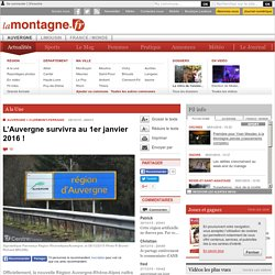 L'Auvergne survivra au 1erjanvier 2016 !
