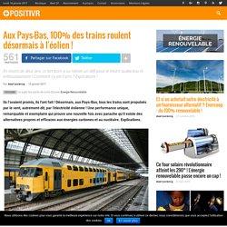 Aux Pays-Bas, 100% des trains roulent désormais à l'éolien !