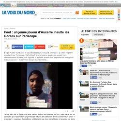 Foot : un jeune joueur d'Auxerre insulte les Corses sur Periscope