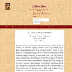 El auxiliar de la parroquia - Charles Dickens - Ciudad Seva - Luis López Nieves