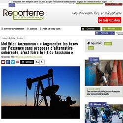 Matthieu Auzanneau: «Augmenter les taxes sur l'essence sans proposer d'alternative cohérente, c'est faire le lit du fascisme»