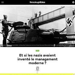 Et si les nazis avaient inventé le management moderne?