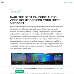 AVAIL THE BEST IN-HOUSE AUDIO VIDEO SOLUTIONS FOR YOUR HOTEL & RESORT