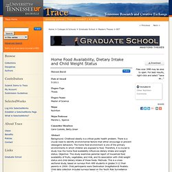 UNIVERSITY OF TENNESSEE – 2011 - Thèse en ligne : Home Food Availability, Dietary Intake and Child Weight Status,
