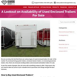 A Lookout on Availability of Used Enclosed Trailers For Sale - Guaranteed Lowest Prices on Diamond Trailers