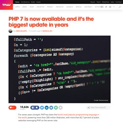 PHP 7 is now available and it's the biggest update in years