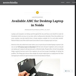 Available AMC for Desktop Laptop in Noida – nestechindia