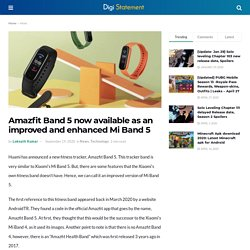 Amazfit Band 5 now available as an improved and enhanced Mi Band 5