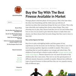 Buy the Toy With The Best Finesse Available in Market – discounttoyzblog