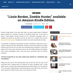 """Lizzie Borden, Zombie Hunter,"" Available On Amazon Kindle Edition."