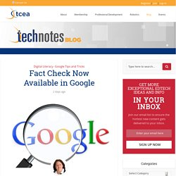 Fact Check Now Available in Google - TechNotes Blog - TCEA