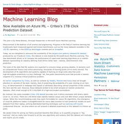 Now Available on Azure ML – Criteo's 1TB Click Prediction Dataset - Machine Learning