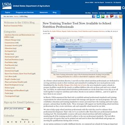 USDA 18/05/15 New Training Tracker Tool Now Available to School Nutrition Professionals