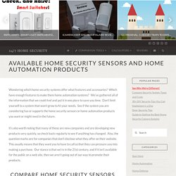 Available Home Security Sensors and Home Automation Products - 24/7 Home Security