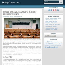 Career Options Available To The 12th Science Students - SetMyCareer.net