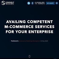 Availing Competent M-Commerce Services For Your Enterprise - Sprybit