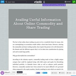 Availing Useful Information About Online Commodity and Share Trading