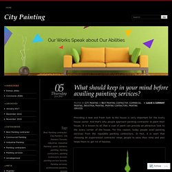 What should keep in your mind before availing painting services?