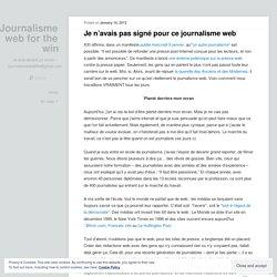 Je n'avais pas signé pour ce journalisme web | Journalisme web for the win