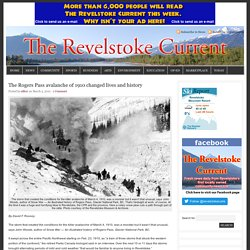 The Rogers Pass avalanche of 1910 changed lives and history : Revelstoke Current
