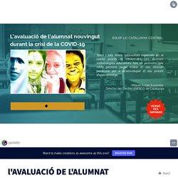 AVALUACIÓ DE L'ALUMNAT NOUVINGUT DURANT LA CRISI DE LA COVID-19 by mvila77 on Genially