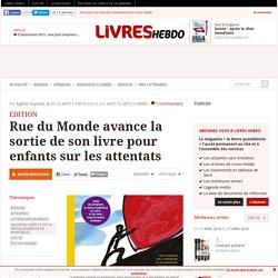 Rue du Monde avance la sortie de son livre pour enfants sur les attentats